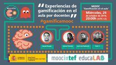 """MOOC """"Gamificación en el aula"""". Mesa redonda sobre experiencias de gamificación en el aula."""