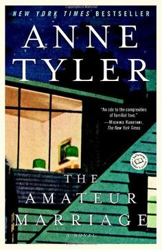 The Amateur Marriage: A Novel by Anne Tyler, http://www.amazon.com/dp/0345470613/ref=cm_sw_r_pi_dp_Xec9sb1V9ZVR4
