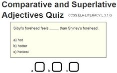 Comparative and Superlative Adjectives Quiz for CCSS.ELA-LITERACY.L.3.1.G. Free for kids to take online; no registration or log-in needed. Great (and painless) paperless assessment tool!
