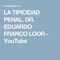 LA TIPICIDAD PENAL. DR. EDUARDO FRANCO LOOR - YouTube
