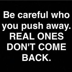 ☝#becareful #carefull #care #pushaway #real #realonesdontcomeback #benice #begood #followyourheart #trust #truestory #truth #truelove #love #lovequotes #quotes #instaquotes #quotesaboutlove #life #lifequotes #living #keepthemclose #realfriends #reallove #notimeforfakeones #Regram via @amindfullofthoughts)