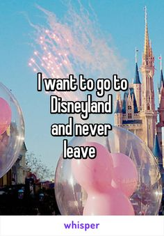 """Someone posted a whisper, which reads """"I want to go to Disneyland and never leave """" Walt Disney, Disney Nerd, Disney Love, Disney Magic, Disney Parks, Disney Pixar, Disney Vacation Planning, Disney Vacations, Disney Trips"""
