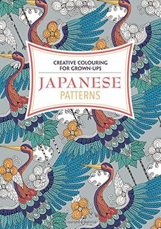 Japanese Patterns (Creative Colouring for Grown-Ups) by Various Authors http://www.amazon.co.uk/dp/1782434089/ref=cm_sw_r_pi_dp_WWyewb13C0Z27