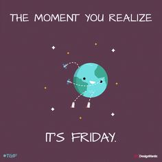 No quote can describe how awesome Friday is!
