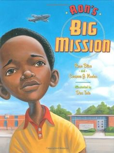 Rons Big Mission by Rose Blue / Nine-year-old Ron loves going to the Lake City Public Library to look through all the books on airplanes and flight. Today, Ron is ready to take out books by himself. But in the segregated world of South Carolina in the 1950s, Ron?s obtaining his own library card is not just a small rite of passage?it is a young man?s fi rst courageous mission. Here is an inspiring story, based on Ron McNair?s life, of how a little boy, future scientist, and ...