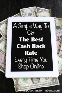 How to get the best cash back rate on your online shopping every time you shop.  This tip simplifies using cash back sites and will put money in your pocket.