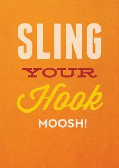 Sling Your Hook Moosh! Funny leaving card for anyone with a new job. Great way to say goodbye. Free delivery on 2 or more cards Funny Leaving Cards, Retirement Cards, New Job, Greeting Cards, Sayings, Bon Voyage, Lyrics, Quotations, Idioms