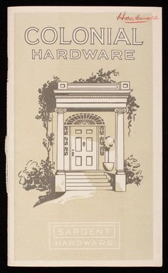 Colonial hardware, Sargent Hardware, Sargent & Company, New Haven, Connecticut   Ephemera collection (EP001) -- Historic New England