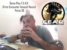 Vida de Suporte: ame Play F E A R First Encounter Assault Recon Par...