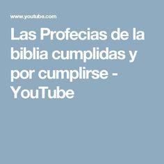 Las Profecias de la biblia cumplidas y por cumplirse - YouTube