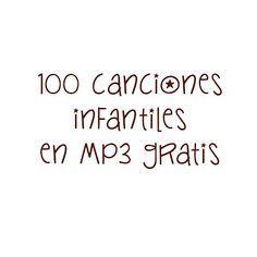 100 canciones infantiles en mp3 ~ Educación Preescolar