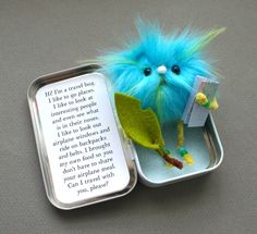 These are just the cutest - travel bugs. Maybe make with pom poms? Cute to have a small piece of map in his or her arms. Could use a small paper/cardboard jewelry box instead of the Altoids tin.