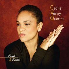Fear & Faith by Cécile Verny Quartet [New Music   February 22, 2013]