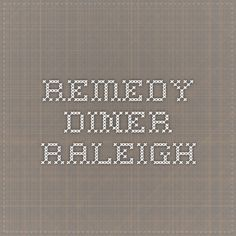 Remedy Diner - Raleigh