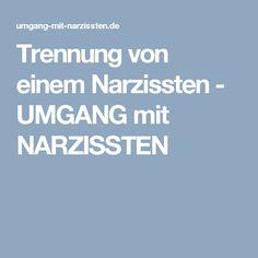 Trennung von einem Narzissten - UMGANG mit NARZISSTEN