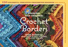 Around the corner crochet book: 150 creative crocheted edgings...great book