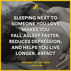 To correct: Sleeping next to someone you *really super duper love more than anything in your life makes you fall asleep faster, reduces depresion, and helps you live longer. In that case, yes, thats a true fact :D Humor Mexicano, Cuddle Quotes, 8fact, Love You, My Love, Live Long, Love And Marriage, Godly Marriage, How I Feel