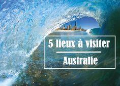 Découvrez 5 lieux à visiter en tant que backpacker en Australie, des paysages à couper le souffle, des villes magnifique, bienvenue en Oz !