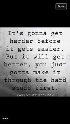 It's gonna get worse before it gets better! Get Well Quotes, Now Quotes, Quotes To Live By, Funny Quotes, Life Quotes, Qoutes, Hard Time Relationship Quotes, Quotations, Difficult Relationship