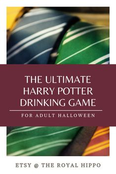 The Ultimate Harry Potter Drinking Game. Perfect for Halloween Bachelorette or adult Halloween Parties.