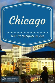 """Top 10 Hot Spots to Eat in Chicago 