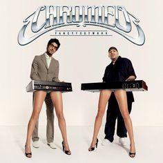 Chromeo - Fancy Footwork (2007)