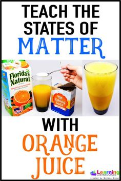 """Teach about the states of matter (solids, liquids, gases) by making """"orange soda"""" with orange juice and baking soda.                                                                                                                                                                                 More"""