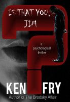 Is That You, Jim? A Psychological Thriller, an ebook by Ken Fry at Smashwords Free Short Stories, Reading Boards, Book Cover Design, Book Publishing, Book Lists, Bestselling Author, The Book, New Books, Psychology