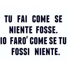 Vedi la foto di Instagram di @lefrasidivita • Piace a 136 persone Italian Phrases, Italian Quotes, Favorite Quotes, Best Quotes, Quotes To Live By, Life Quotes, The Ugly Truth, Tumblr Quotes, Sentences