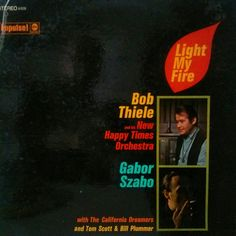 Bob Thiele and His New Happy Times Orchestra - Light my fire