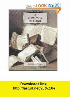 A Personal Record (9781466223493) Joseph Conrad , ISBN-10: 1466223499  , ISBN-13: 978-1466223493 ,  , tutorials , pdf , ebook , torrent , downloads , rapidshare , filesonic , hotfile , megaupload , fileserve