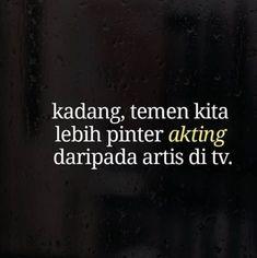 New quotes indonesia sahabat munafik Ideas Quotes Sahabat, Quotes Lucu, Quotes Galau, Nature Quotes, Happy Quotes, Funny Quotes, Life Quotes, Qoutes, Fake Friend Quotes