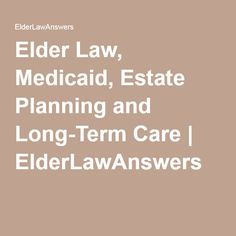 Elder Law, Medicaid, Estate Planning and Long-Term Care Dealing With Dementia, Disability Help, Will And Testament, Retirement Advice, Funeral Planning, Social Security Benefits, Dementia Care, Aging Parents, Long Term Care