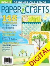 Paper Crafts March/April 2010 Digital Issue