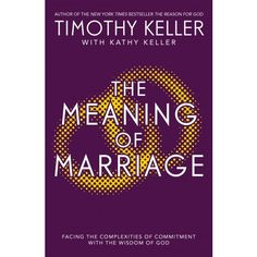 The Meaning of Marriage : Facing the Complexities of Marriage with the Wisdom of God. By Timothy Keller. In previous books respected New York pastor and bestselling author Timothy Keller has looked at such diverse and Timothy Keller, Jesus Lives, Book Authors, Love And Marriage, Bestselling Author, Nonfiction, New Books, Meant To Be, Wisdom