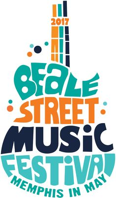 Beale Street Music Festival - Memphis, TN - May 5-7, 2017