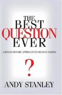 The Best Question Ever by Andy Stanley