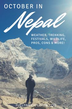 Nepal in October: Weather, Festivals, Trekking & More - Full Time Explorer Nepal October Weather, Best Countries To Visit, Malaysia Travel, Explore Travel, China Travel, Vietnam Travel, Nepal, Trekking, Trip Planning