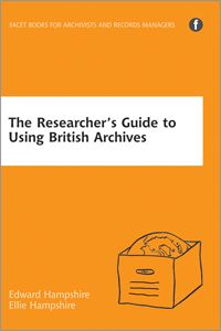 The Researcher's Guide to Using British Archives -