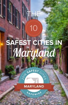 UPDATED REPORT FOR 2016 | These 10 cities are 70% safer than the rest of #Maryland. Can you guess which cities made the list?