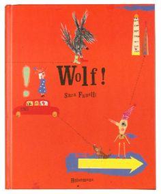 Wolf! by Sara Fanelli