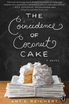 Books That Should Be Hallmark Movies: The Coincidence of Coconut Cake by Amy E. Reichert