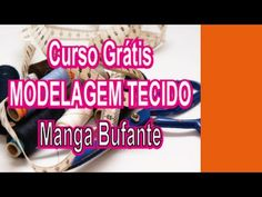 Curso Grátis - Modelagem Tecido - Manga Bufante - YouTube