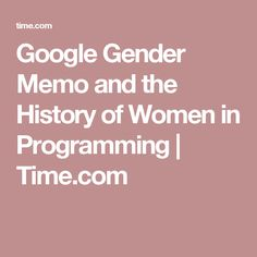 Google Gender Memo and the History of Women in Programming | Time.com