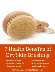 7 Health Benefits of Dry Brushing - #health #naturalremedies - DontMesswithMama.com