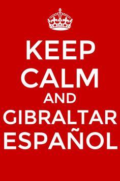 Twitter / AlexIgleGoy: Keep calm and Gibraltar Español. ...