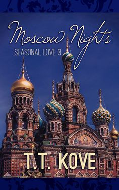 Seasonal Love 3: Moscow Nights. Contemporary m/m. Set in Norway and Russia. Cover designed by Aisha Akeju.