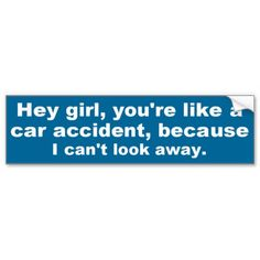 Top 20 Funniest Pick-Up Lines For Nurses Pick Up Line Jokes, Corny Pick Up Lines, Best Pick Up Lines, Pick Me Up, Funny Names, Funny Pick, Top 20 Funniest, Funny Bumper Stickers, Car Humor