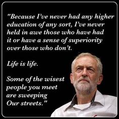 Jeremy Corbyn the only alternative to the establishment - tecnology Great Quotes, Me Quotes, Inspirational Quotes, Wisdom Quotes, Cool Words, Wise Words, Wise People, Jeremy Corbyn, Thing 1