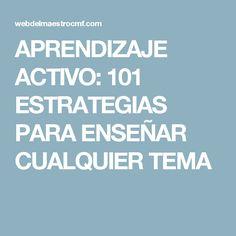 APRENDIZAJE ACTIVO: 101 ESTRATEGIAS PARA ENSEÑAR CUALQUIER TEMA